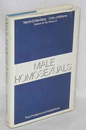 Male homosexuals; their problems and adaptations: Weinberg, Martin S.