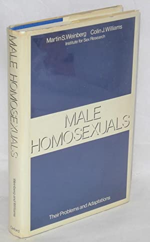 Male homosexuals; their problems and adaptations: Weinberg, Martin S. and Colin J. Williams