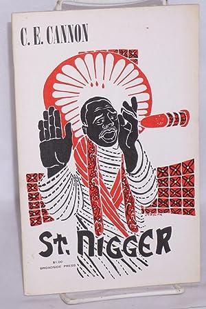 Saint Nigger: Cannon, C. E.
