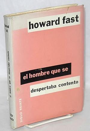 El hombre que se despartaba contento. traducci?n por Patricio Canto: Fast, Howard
