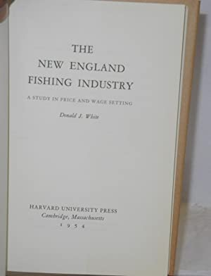 The New England fishing industry; a study in price and wage setting: White, Donald J.