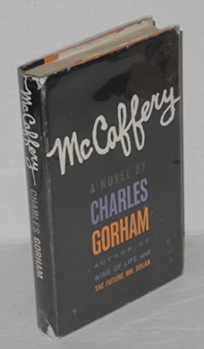 McCaffery; a novel: Gorham, Charles