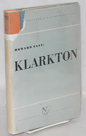 Klarkton: Skaldsaga. [Translated by] G?sli Olafsson: Fast, Howard