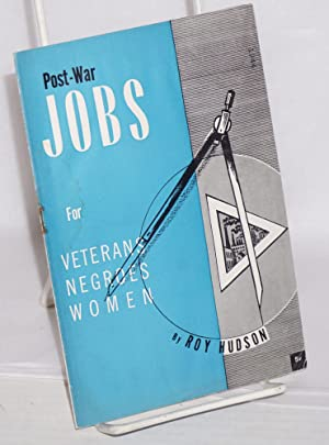 Post-war jobs for veterans, Negroes, women: Hudson, Roy