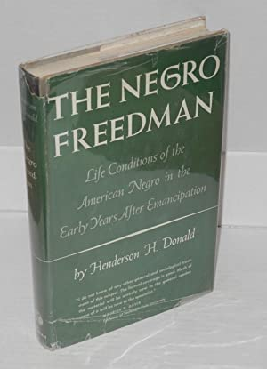 The Negro freedman; life conditions of the American Negro in the early years after emancipation: ...