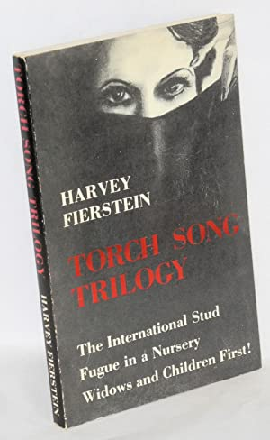 The torch song trilogy; three plays: Fierstein, Harvey, with an introduction by James Leverett and ...