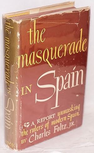 The masquerade in Spain: Foltz, Charles, Jr.
