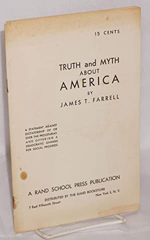 Truth and myth about America. A statement against dictatorship of or over the proletariat, and ...