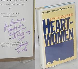 Heartwomen; an urban feminist's odyssey home, photographs by Sandy Boucher: Boucher, Sandy