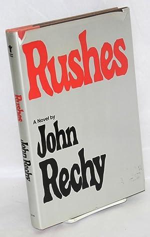 Rushes; a novel: Rechy, John