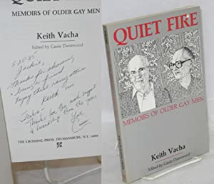 Quiet fire; memoirs of older gay men: Vacha, Keith, edited by Cassie Damewood