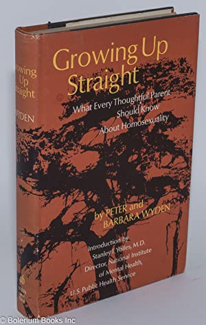 Growing up straight; what evey thoughtful parent should know about homosexuality, introduction by ...