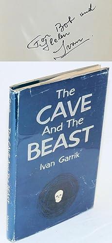 The cave and the beast: Garrik, Ivan [pseudonym of Ivan Garcia]