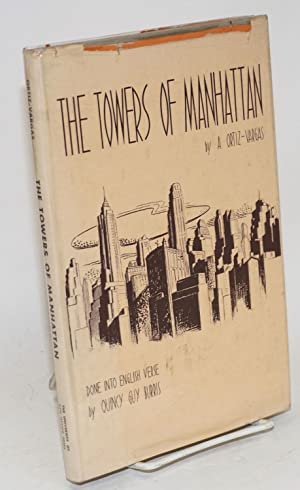 The towers of Manhattan; a Spanish-American poet looks at New York, done into English verse by ...