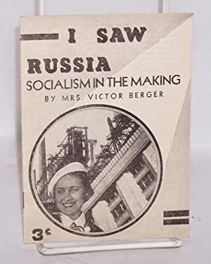 I saw Russia; socialism in the making, by Mrs. Victor Berger: Berger, Meta
