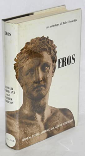 Eros: an anthology of male friendship: Sutherland, Alistair and Patrick Anderson, editors