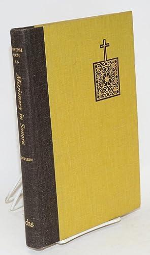 Missionary in Sonora; the travel reports of Joseph Och, S.J., 1755-1767: Och, Joseph, translated ...