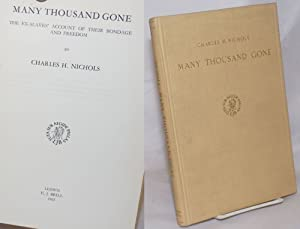 Many thousand gone; the ex-slaves' account of their bondage and freedom: Nichols, Charles H.