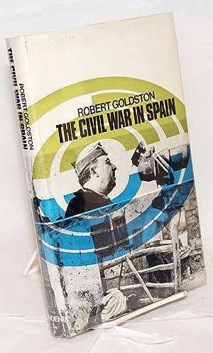 The Civil War in Spain: Goldston, Robert