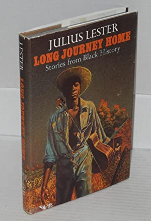 Long journey home; stories from black history: Lester, Julius