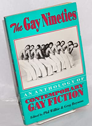 The Gay Nineties: an anthology of contemproary gay fiction
