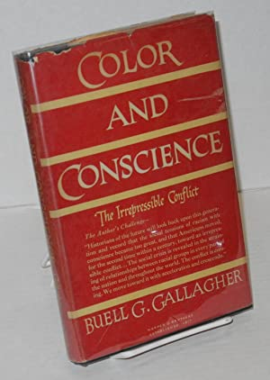 Color and conscience: the irrepressible conflict: Gallagher, Buell G.