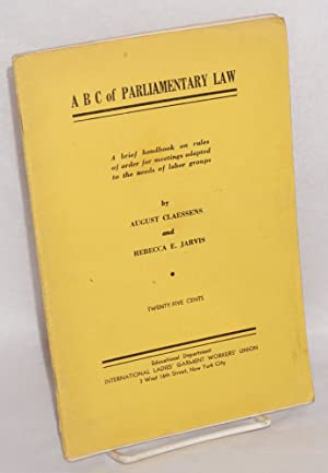 ABC of parliamentary law; a brief handbook on rules of order for meetings adapted to the needs of...