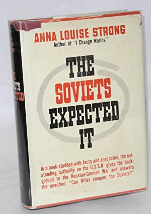 The Soviets expected it: Strong, Anna Louise