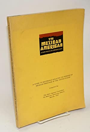 A guide to materials relating to persons of Mexican heritage in the United States: Inter-Agency ...