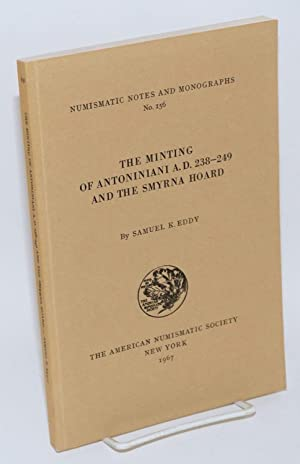 The Minting of Antoniniani A.D. 238-249 and the Smyrna Hoard: Eddy, Samuel