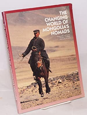 The changing world of Mongolia's nomads: Goldstein, Melvyn C.