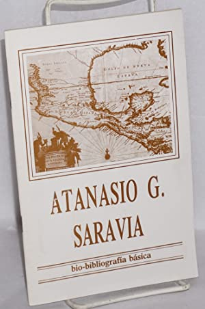 Atanasio G. Saravia; bio-bibliograf?a: Saravia, Atanasio G.,