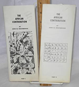 The African contribution: parts I and II: Weatherwax, John M.