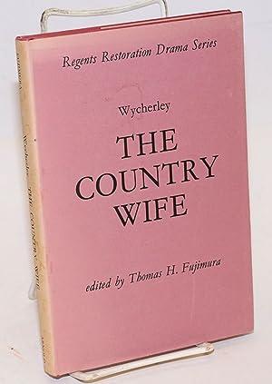 The country wife, edited by Thomas H. Fujimura: Wycherley, William