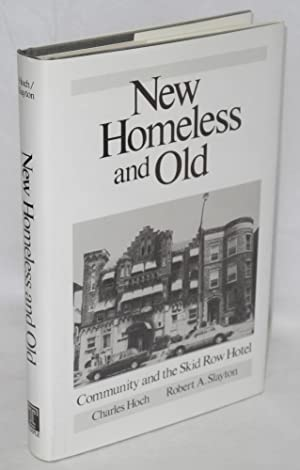 New Homeless and old; community and the Skid Row Hotel