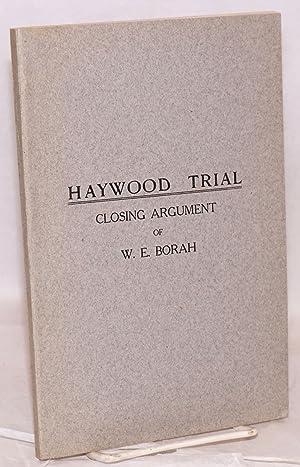 Haywood trial, closing argument: Borah, William Edgar