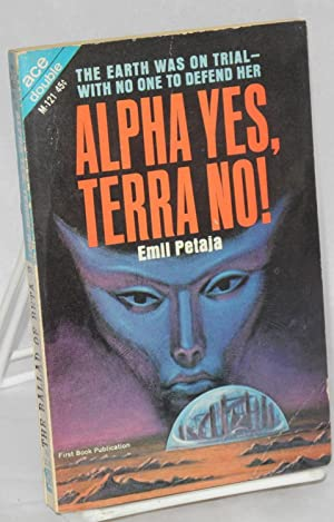 The ballad of Beta-2; bound together with Alpha Yes, Terra No! by Emil Petaja: Delany, Samuel R. & ...