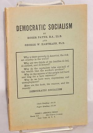 Democratic socialism: Payne, Roger and George W. Hartmann