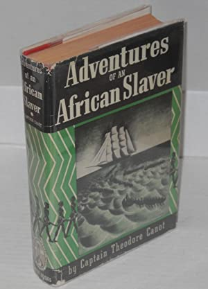 Adventures of an African slaver; being a true account of the life of Captain Theodore Canot, trader...