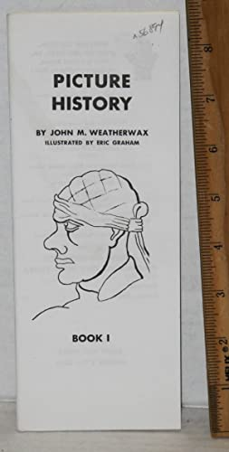 Picture history; illustrated by Eric Graham: Weatherwax, John M.