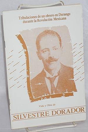 Tribulaciones de un obrero en Durango.; Dutante: Guerroro Romero, Javier