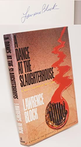 A dance at the slaughterhouse: a Matthew Scudder novel