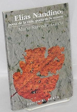 El?as Nandino: poeta de la vida, poeta de la muerte, ensayo biogr?fico: Saavedra Garc?a, Mario