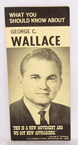 What you should know about George C. Wallace: Cray, Charles A. & J. G. Wiser]