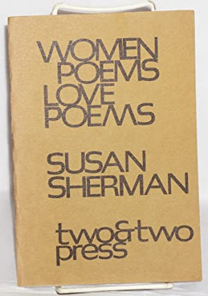 Women poems, love poems: Sherman, Susan