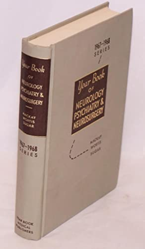 The year book of neurology, psychiatry and neurosurgery (1967-1968 year book series): Mackay, ...