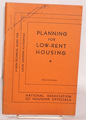 Planning for low-rent housing; a non-technical guide for local authorities: National Association of...