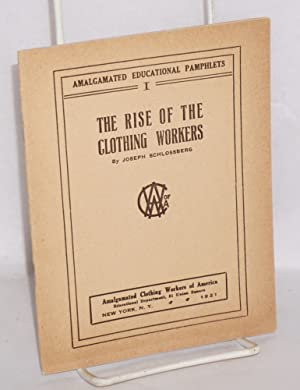 The rise of the clothing workers: Schlossberg, Joseph