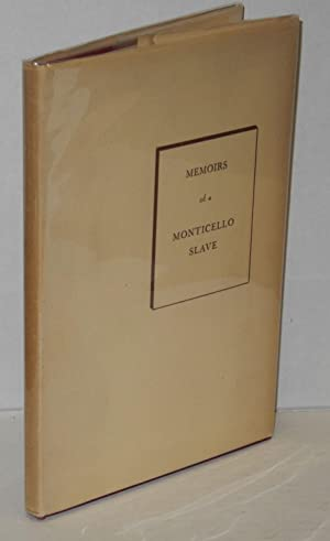 Memoirs of a Monticello slave; as dictated to Charles Campbell in the 1840's by Isaac, one of ...