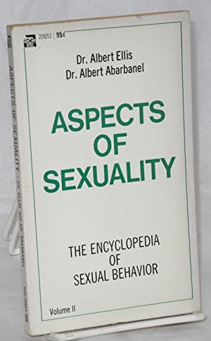 Aspects aof sexuality; encyclopedia of sexual behavior, volume II: Ellis, Albert and Albert ...
